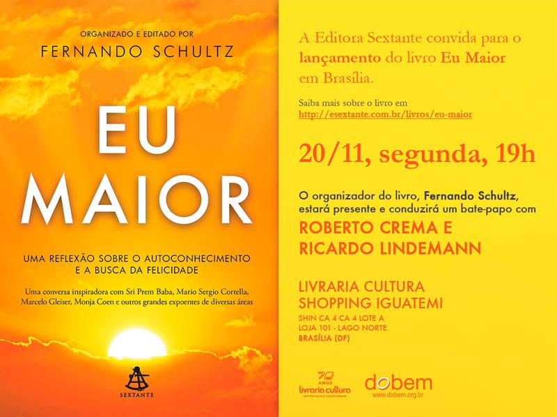 lançamento do livro Eu Maior em Brasília Com Fernando Schultz, Roberto Crema e entrevistados do projeto