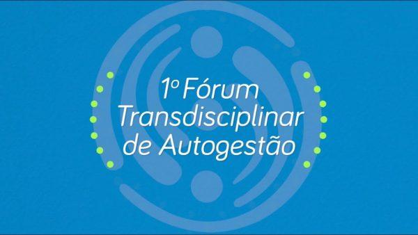 Vejam o que aconteceu no 1º Forum Transdisciplinar de Autogestão