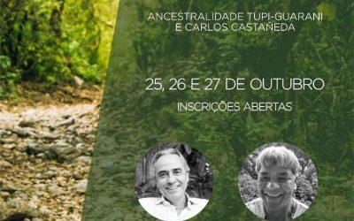 Imersão – Trilhas com Coração Ancestralidade Tupi-Guarani e Carlos Castañeda